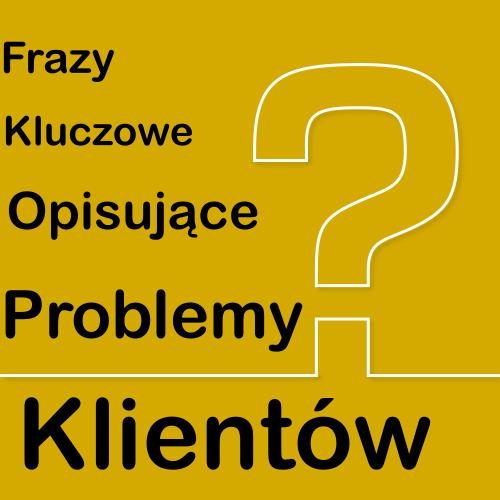 frazy-kluczowe-opisujace-problemy-lientów